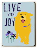 Live with Joy Wood Sign by Oliphant Ginger