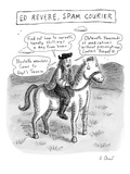 """Ed Revere, Spam Courier"" - New Yorker Cartoon Premium Giclee Print by Roz Chast"