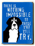 Nothing impossible Wood Sign by Oliphant Ginger