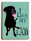 I love my Black Lab Wood Sign by Ginger Oliphant