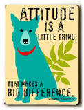 Attitude Wood Sign by Ginger Oliphant