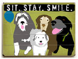 Sit.stay.smile group Wood Sign by Ginger Oliphant