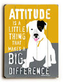 Attitude is a little thing Wood Sign by Ginger Oliphant