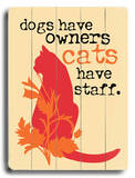 Cats have staff Wood Sign by Ginger Oliphant