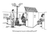 &quot;Did management say you could go off the grid&quot; - New Yorker Cartoon Premium Giclee Print by Tom Cheney