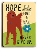 Hope will always Wood Sign by Ginger Oliphant