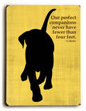 Our Perfect Companions Wood Sign by Ginger Oliphant