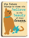 The beauty of their dreams Wood Sign by Ginger Oliphant
