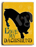 I love my Dachshund Wood Sign by Ginger Oliphant