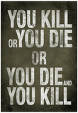 You Kill or You Die Quote Television Poster Affischer