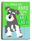 All things are hard Wood Sign by Ginger Oliphant