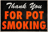 Thank You For Pot Smoking Humor Poster Posters