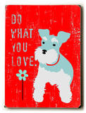 Do What you Love Wood Sign by Ginger Oliphant