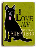 I love my German Shepherd Wood Sign by Oliphant Ginger