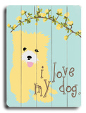 Yellow fuzzy dog Wood Sign by Ginger Oliphant