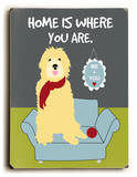Home is where you are Wood Sign by Ginger Oliphant