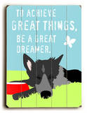 To achieve great things Wood Sign by Ginger Oliphant