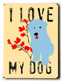 I love my dog blue Wood Sign by Ginger Oliphant