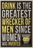 Drink is the Greatest Wrecker of Men Quote Poster Photo