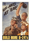 Up and at 'Em! Build More B-24's, WWII Poster Giclee Print
