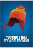 You Can't take My Wool From Me Poster Plakater