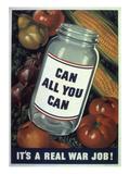 Can All You Can. It's a Real War Job!, WWII Poster Digitálně vytištěná reprodukce