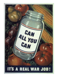 Can All You Can. It's a Real War Job!, WWII Poster Giclee Print
