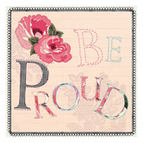 Be Proud Prints by Violet Leclaire