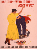 Use It Up, Wear it Out, Make It Do! WWII Poster Giclee Print