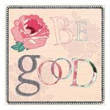 Be Good Prints by Violet Leclaire