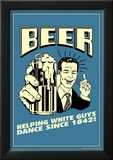 Beer Helping White Guys Dance Funny Retro Poster Prints