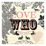 Love Who You Are Giclee Print by Violet Leclaire