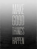 Make Things Happen Prints