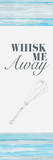 Whisk Me Away Posters by Gina Ritter