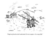 """""""People not from here don't understand. It's not a weapon—it's a way of li - New Yorker Cartoon Regular Giclee Print by David Sipress"""