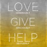 Love, Give, Help (yellow) Plakaty