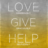 Love, Give, Help (yellow) Posters