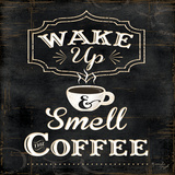 Wake up and smell the Coffee Posters by Jennifer Pugh