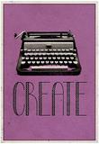 Tvoř – Create, psací stroj, umělecká plakátová reprodukce vretro stylu Print Obrazy