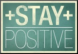 Stay Positive Mounted Print