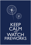 Keep Calm and Watch Fireworks Poster Print