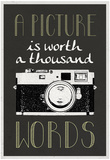 A Picture Is Worth a Thousand Words Poster Prints