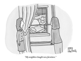 """My neighbors bought new furniture."" - New Yorker Cartoon Premium Giclee Print by Amy Hwang"