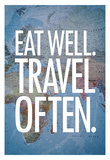 Eat Well Travel Often Art Print Poster Affiches