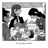 """I want a big-ass salad."" - New Yorker Cartoon Premium Giclee Print by William Haefeli"