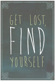 Get Lost Find Yourself Art Print Poster Posters