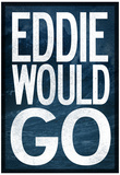 Eddie Would Go - Surfing Poster Prints