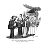 """I can't put it into layman's language for you. I don't know any layman's …"" - New Yorker Cartoon Regular Giclee Print by Dana Fradon"