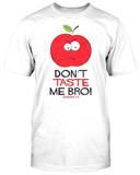 Don't Taste Me T-shirts