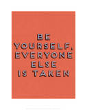 Be Yourself Prints
